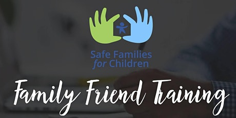 Safe Families Session 2: Family Friend Training tickets