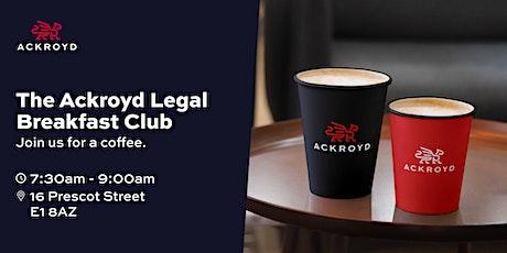 The Ackroyd Legal - Breakfast Club  (City of London) tickets