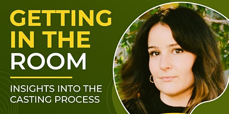 Getting In The Room: Insights into the casting process tickets