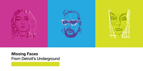 MISSING FACES FROM DETROIT'S UNDERGROUND tickets