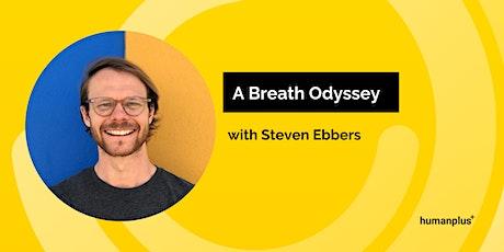 A Breath Odyssey w/ Steven Ebbers tickets