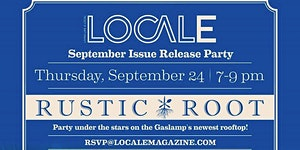 LOCALE September Issue Launch Party at Rustic Root