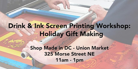 Drink & Ink Screen Printing Workshop - Holiday Gift Making tickets