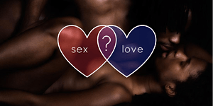 Sex and Love; Sex Positive Boston September Discussion