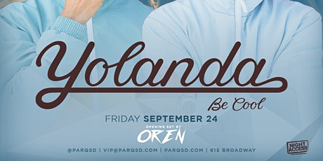 Night Access Presents Yolanda Be Cool @ Parq w/ Oren & Friends • FRI • 9/24 tickets