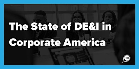 The State of DE&I in Corporate America tickets