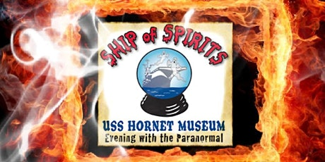 USS Hornet Ship of Spirits- Paranormal Lecture & Tour tickets