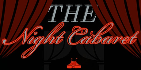 The Night Cabaret: A Night of Extravagant Events! tickets
