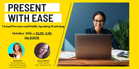 Present with Ease: Virtual Presence & Public Speaking Workshop tickets