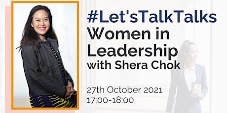 Let's Talk Talks: Women in Leadership, Shera Chok, the Shuri Network tickets