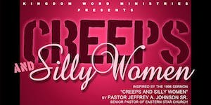 Creeps and Silly Women - The Play