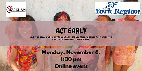 Act early- York region early intervention services tickets