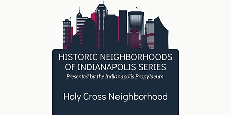 Historic Neighborhoods of Indianapolis- Holy Cross Tickets