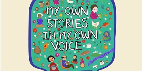 My Own Stories in My Own Voice tickets