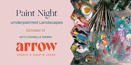 Paint Night: Underpainted Landscapes  with Danielle Sierra tickets