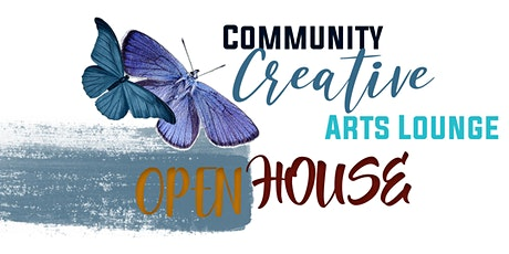 Community Creative Arts Lounge - Open House tickets