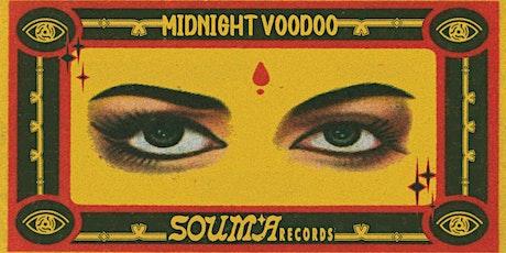 Midnight Voodoo w/ SOUMA billets