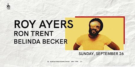 Roy Ayers (live) / Ron Trent / Belinda Becker tickets