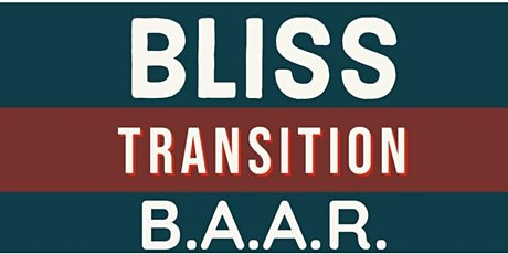 Bliss Transition B.A.A.R. -  October 2021 tickets