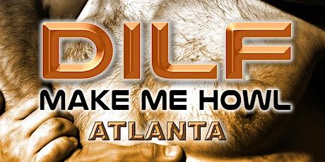 "DILF Atlanta ""MAKE ME HOWL"" Party by Joe Whitaker Presents tickets"