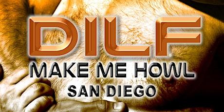 "DILF San Diego ""MAKE ME HOWL"" by Joe Whitaker Presents tickets"