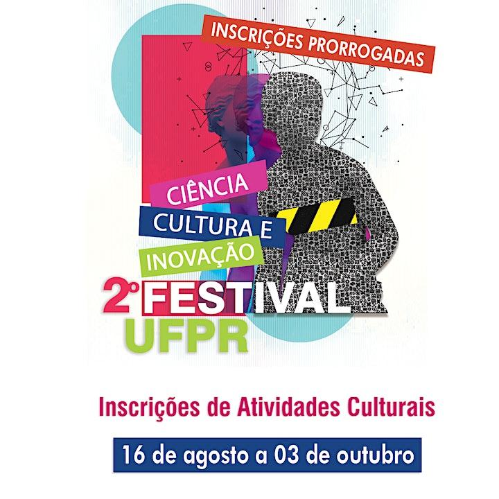 Imagem do evento 2º FESTIVAL DE CIÊNCIA, CULTURA E INOVAÇÃO UFPR- ATIVIDADES CULTURAIS