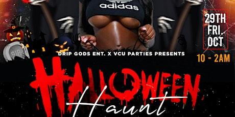 Drip Gods Ent. X VCU Parties Presents: Halloween Haunt tickets