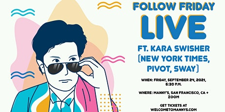 Conversation with NYT Columnist Kara Swisher for Follow Fridays Podcast! tickets