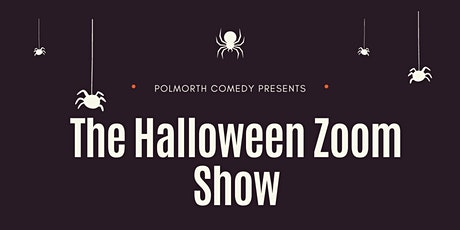 The Halloween Zoom Show!!! tickets