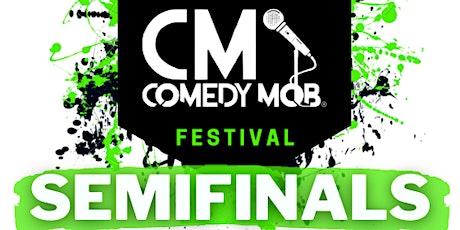 Comedy Mob Presents the 4th Annual Comedy Mob Festival SEMIFINALS tickets