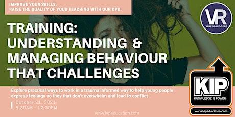 Interactive Webinar: Understanding and Managing Behaviour that Challenges tickets