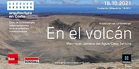 """Proyección de """"En el volcán. Manrique: Jameos del Agua/Casa Tahíche"""" entradas"""