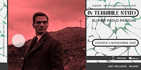Su Pier Paolo Pasolini: In Terribile Stato biglietti