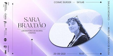 SKYLAB — Laboratório de Escrita Criativa com Sara Brandão bilhetes