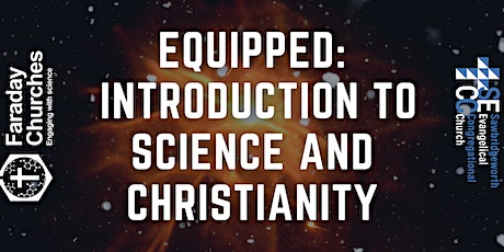Equipped: Introduction to Science and Christianity with Faraday Institute tickets