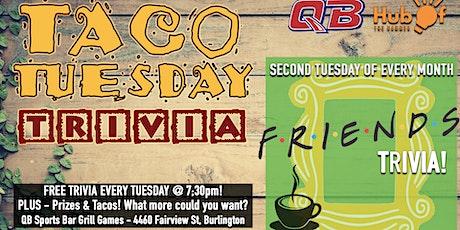 Friends Trivia Night at QB - Taco Tuesday Trivia Night tickets