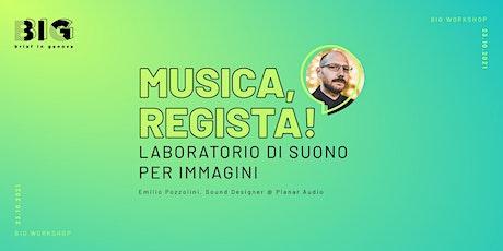 Musica, regista! - Laboratorio di suono per immagini biglietti