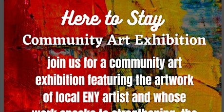 Here To Stay community Artwork Exhibition tickets