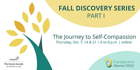 Fall Discovery Series Part I - The Journey to Self-Compassion tickets