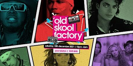 Old Skool Factory tickets