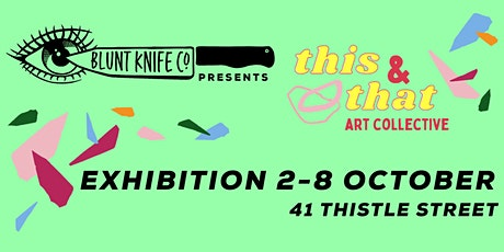 EXHIBITION: This and That art collective tickets