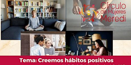 """Círculo de Mujeres Meredi : """"Creemos hábitos positivos"""" entradas"""