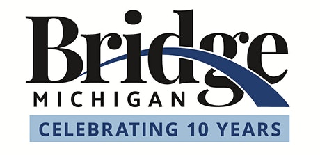 Bridge Lunch Break: Bridge Michigan's 10th Anniversary Celebration tickets