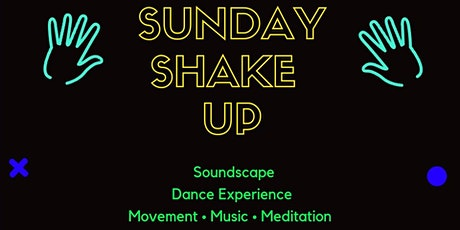 SUNday Shake UP! Monthly Ecstatic Dance Event tickets