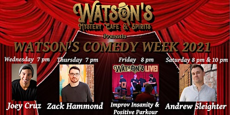 Watson's Comedy Week 2021! Four days of uproarious humor! tickets