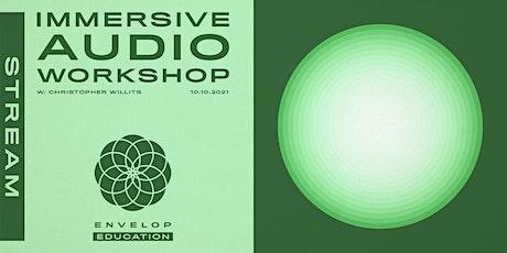 Immersive Audio Workshop with Christopher Willits | Envelop Stream tickets