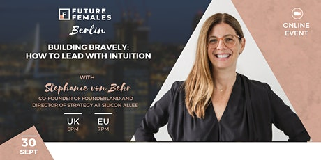 Building Bravely: How to lead with intuition   Future Females Berlin tickets