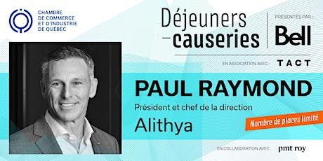 Déjeuner-causerie   Paul Raymond, Alithya billets
