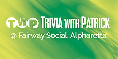 Trivia with Patrick @ Fairway Social in Alpharetta tickets