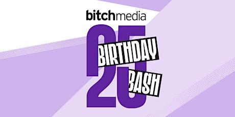 Bitch Media's Birthday Bash tickets